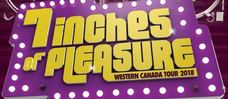 2018 7 Inches of Pleasure DJ Tour - Western Canada Poster